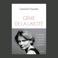 Le génie de la laïcité de Caroline Fourest