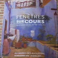 Exposition «Fenêtre sur cours» au Musée des Augustins, le 17 Mars 2017